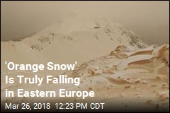 'Orange Snow' Is Truly Falling in Eastern Europe