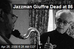Jazzman Giuffre Dead at 86