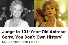 Judge to 101-Year-Old Actress: Sorry, You Don't 'Own History'