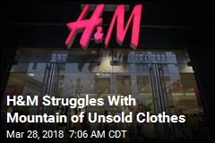 H&M Has $4.3B Pile of Unsold Clothes