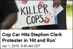 Cop Car Hits Stephon Clark Protester and Drives Away