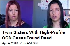 Twin Sisters With High-Profile OCD Cases Found Dead