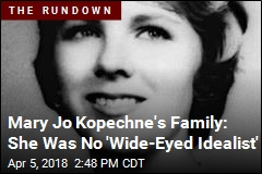 Mary Jo Kopechne's Family: She Was No 'Wide-Eyed Idealist'