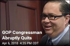 GOP Congressman Abruptly Quits
