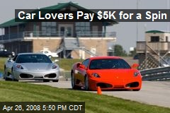 Car Lovers Pay $5K for a Spin