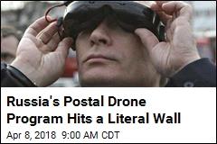 Russia's Postal Drone Program Hits a Literal Wall