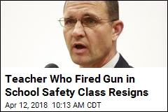 Teacher Whose Gun Went Off in Safety Class Resigns