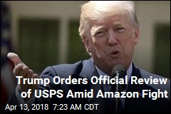 Amid Amazon Fight, Trump Orders Review of Post Office