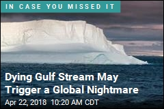 The Gulf Stream Is Dying, and That's Bad