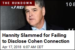 Hannity Slammed for Failing to Disclose Cohen Connection