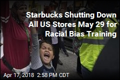 Starbucks Shutting Down All US Stores May 29 for Racial Bias Training