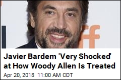 Javier Bardem 'Very Shocked' at How Woody Allen Is Treated