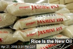 Rice Is the New Oil