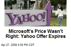 Microsoft's Price Wasn't Right: Yahoo Offer Expires
