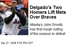Delgado's Two Homers Lift Mets Over Braves
