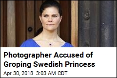 Photographer Accused of Groping Swedish Princess