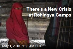 There's a New Crisis at Rohingya Camps