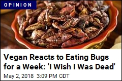 'Deathly Afraid' of Bugs, She Ate Them for a Week