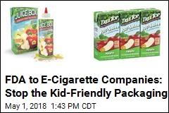FDA: E-Cigarette Liquid Looks Kid-Friendly, but Can Kill Kids