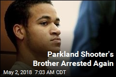 Parkland Shooter's Brother Arrested Again