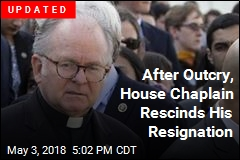 After Outcry, House Chaplain Rescinds His Resignation