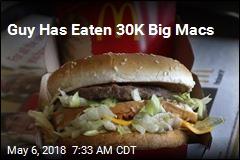 Guy Has Eaten 30K Big Macs