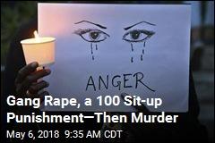 Gang Rape, a 100 Sit-up Punishment—Then Murder