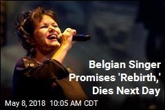 Belgian Singer Promises 'Rebirth,' Dies Next Day