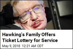 Hawking's Family Offers Ticket Lottery for Service