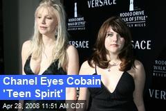 Chanel Eyes Cobain 'Teen Spirit'