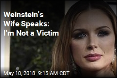Weinstein's Wife Speaks: I'm Not a Victim