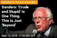 Bernie Sanders: White House Reaction Is 'Beyond My Comprehension'
