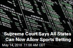 Thanks to SCOTUS, All States Can Now Allow Sports Betting