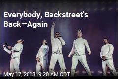 Everybody, Backstreet's Back—Again