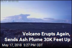 Volcano Erupts Again, Sends Ash Plume 30K Feet Up