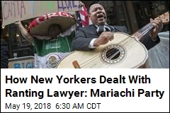How New Yorkers Dealt With Ranting Lawyer: Mariachi Party