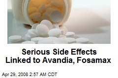 Serious Side Effects Linked to Avandia, Fosamax