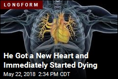 He Got a New Heart, Was Dead 11 Weeks Later