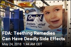 FDA Says Teething Medicines Are Unsafe, Shouldn't Be on Market