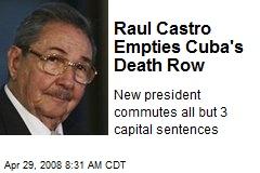 Raul Castro Empties Cuba's Death Row