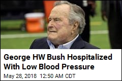 George HW Bush Hospitalized for 2nd Time in 2 Months