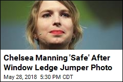 Chelsea Manning 'Safe' After Tweet of Window Ledge
