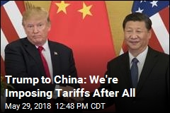 Trump to China: We're Imposing Tariffs After All