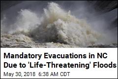 Mandatory Evacuations in NC Due to 'Life-Threatening' Floods