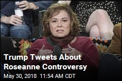 Trump Tweets About Roseanne Controversy