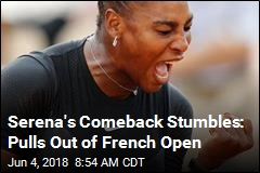 Serena's Comeback Stumbles: Pulls Out of French Open