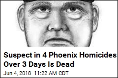 Suspect in 4 Phoenix Homicides Over 3 Days Is Dead