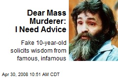 Dear Mass Murderer: I Need Advice