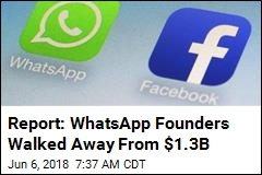 Report: WhatsApp Founders Walked Away From $1.3B