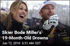 Skier Bode Miller's 19-Month-Old Drowns